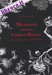Mezzari and the Cotton Route. I Mezzari e la Via del Cotone.