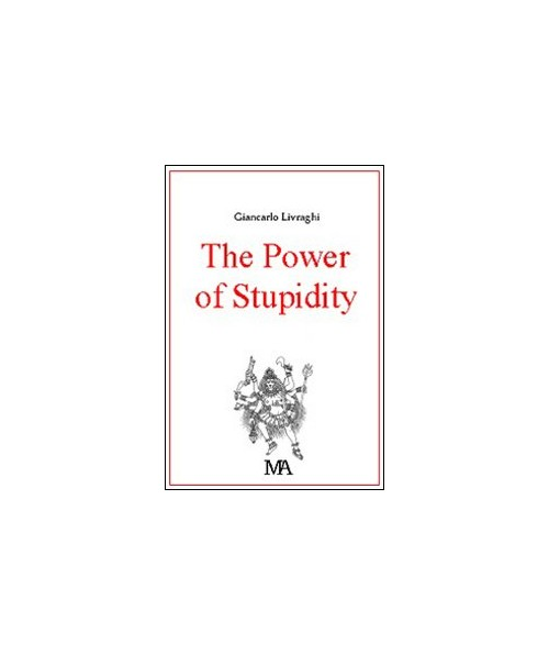 The power of stupidity.