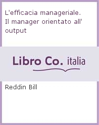 L'efficacia manageriale. Il manager orientato all'output