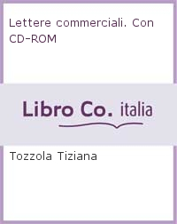 Lettere commerciali. Con CD-ROM