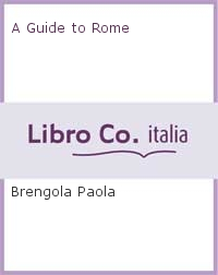 A Guide to Rome