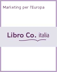 Marketing per l'Europa.