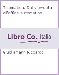 Telematica. Dal viewdata all'office automation