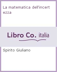 La matematica dell'incertezza.