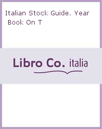 Italian Stock Guide. Year Book On T