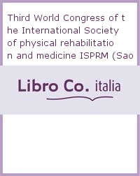 Proceedings of the 3rd World congress of the International society of physical and rehabilitation medicine ISPRM. São Paulo, Brazil, April 10-15, 2005