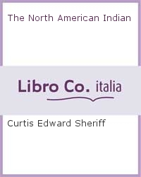 The North American Indian. [Spanish Ed.]