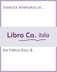 Insecta Anemalucce..