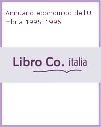 Annuario economico dell'Umbria 1995-1996