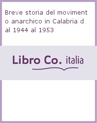 Breve storia del movimento anarchico in Calabria dal 1944 al 1953.