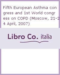 Fifth European Asthma congress and 1st World congress on COPD (Moscow, 21-24 April, 2007)