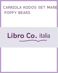 CARRIOLA RODOS SET MARE - POPPY BEARS