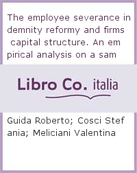 The employee severance indemnity reformy and firms capital structure. An empirical analysis on a sample of italian firms