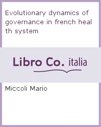 Evolutionary dynamics of governance in french health system.