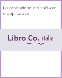 La produzione del software applicativo