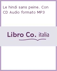 Le hindi sans peine. Con CD Audio formato MP3
