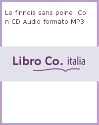 Le finnois sans peine. Con CD Audio formato MP3