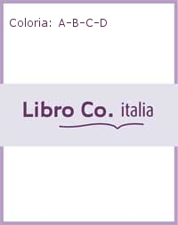 Coloria: A-B-C-D. Ediz. illustrata