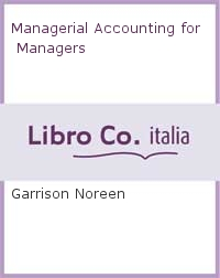 Managerial Accounting for Managers.