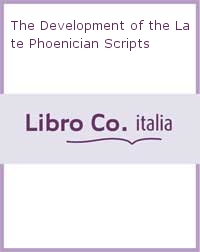 The Development of the Late Phoenician Scripts
