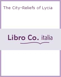 The City-Reliefs of Lycia
