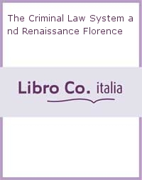 The Criminal Law System and Renaissance Florence