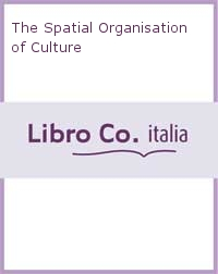 The Spatial Organisation of Culture