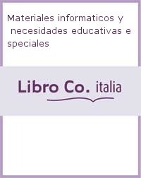Materiales informaticos y necesidades educativas especiales