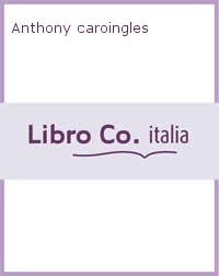 Anthony caroingles