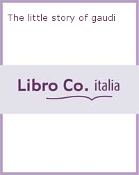 The little story of gaudi