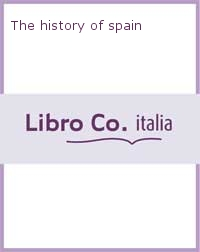 The history of spain.