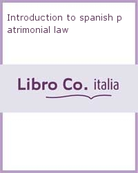 Introduction to spanish patrimonial law