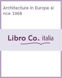 Architecture in Europe since 1968