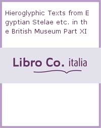 Hieroglyphic Texts from Egyptian Stelae etc. in the British Museum Part XI