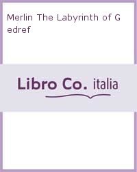 Merlin The Labyrinth of Gedref