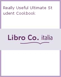 Really Useful Ultimate Student Cookbook.