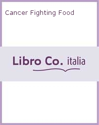 Cancer Fighting Food