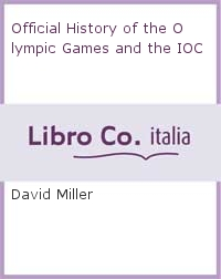 Official History of the Olympic Games and the IOC.
