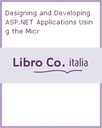 Designing and Developing ASP.NET Applications Using the Micr