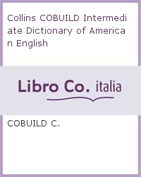 Collins COBUILD Intermediate Dictionary of American English.