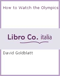 How to Watch the Olympics.