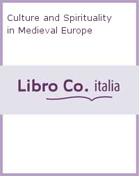 Culture and Spirituality in Medieval Europe