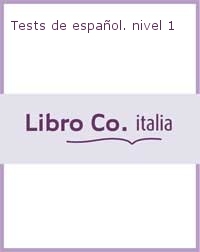 Tests de español. nivel 1.