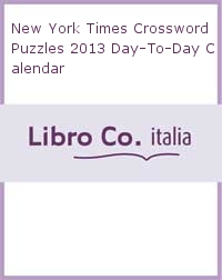 New York Times Crossword Puzzles 2013 Day-To-Day Calendar