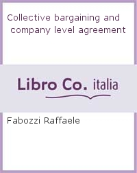 Collective bargaining and company level agreement