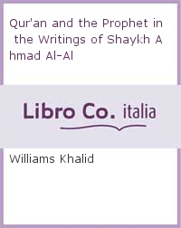 Qur'an and the Prophet in the Writings of Shaykh Ahmad Al-Al.