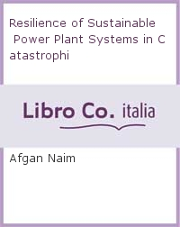 Resilience of Sustainable Power Plant Systems in Catastrophi