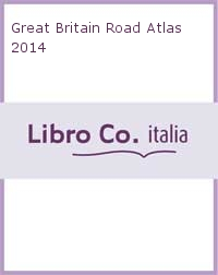 Great Britain Road Atlas 2014