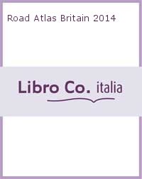 Road Atlas Britain 2014.