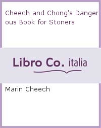 Cheech and Chong's Dangerous Book for Stoners